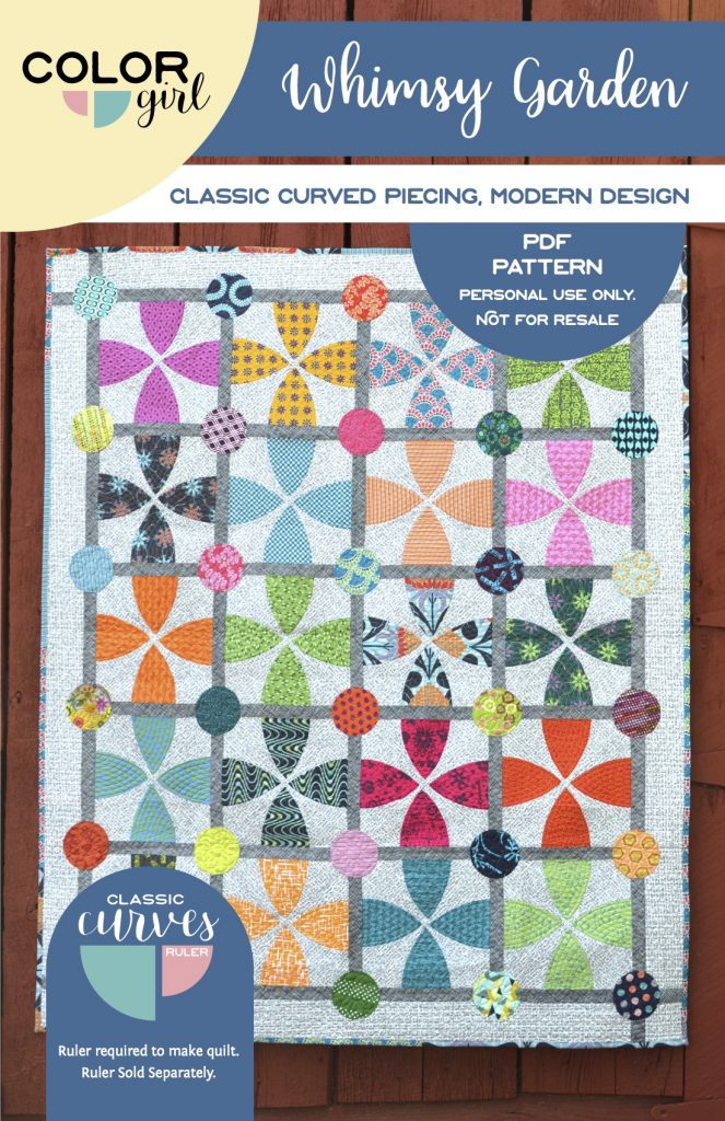 Whimsy Garden quilt pattern cover by Sharon McConnell, Color Girl Quilts. Modern Curved piecing with the Classic curves Ruler