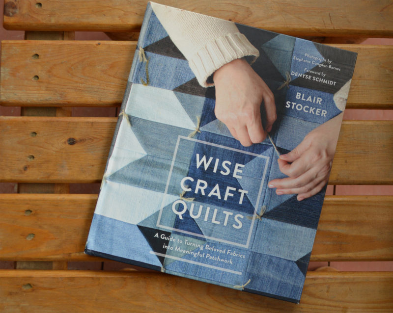 Wise craft quilts book by Blair Stocker