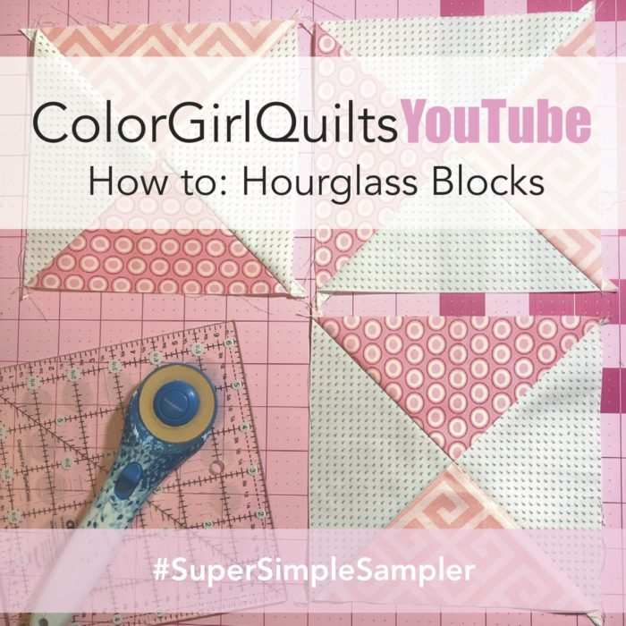 Color Girl Quilts on Youtube: how to tutorial on sewing hourglass blocks