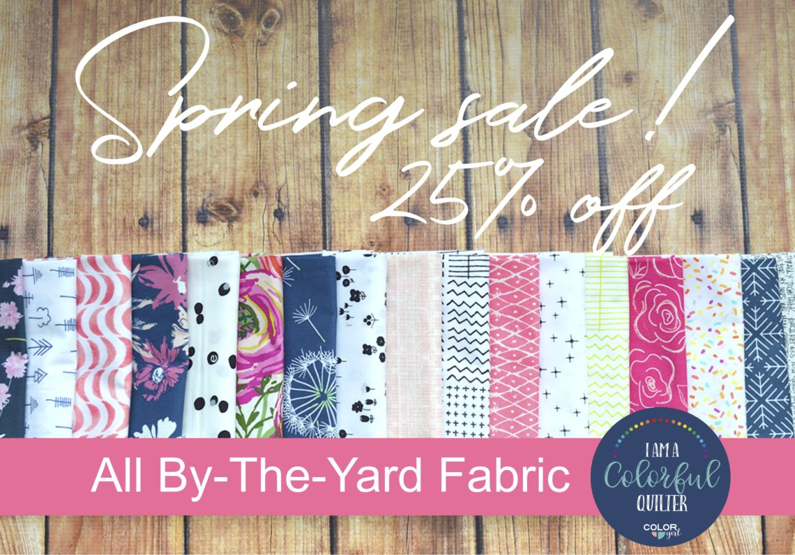 Spring fabric sale at Color Girl Quilts