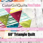 60* Triangle Quilt: Free How-To Video