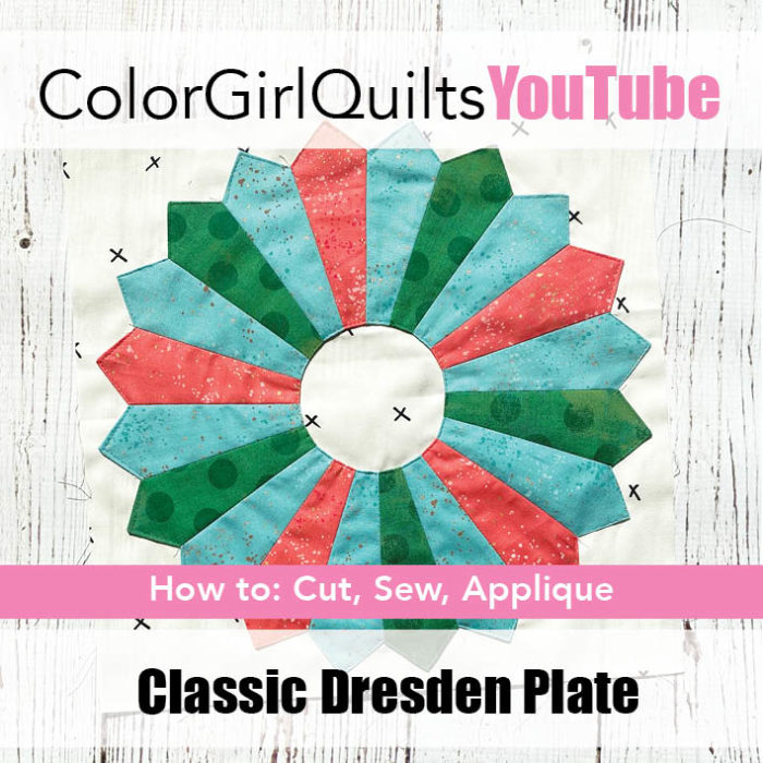 how to sew a Dresden plate quilt block video by Color Girl Quilts