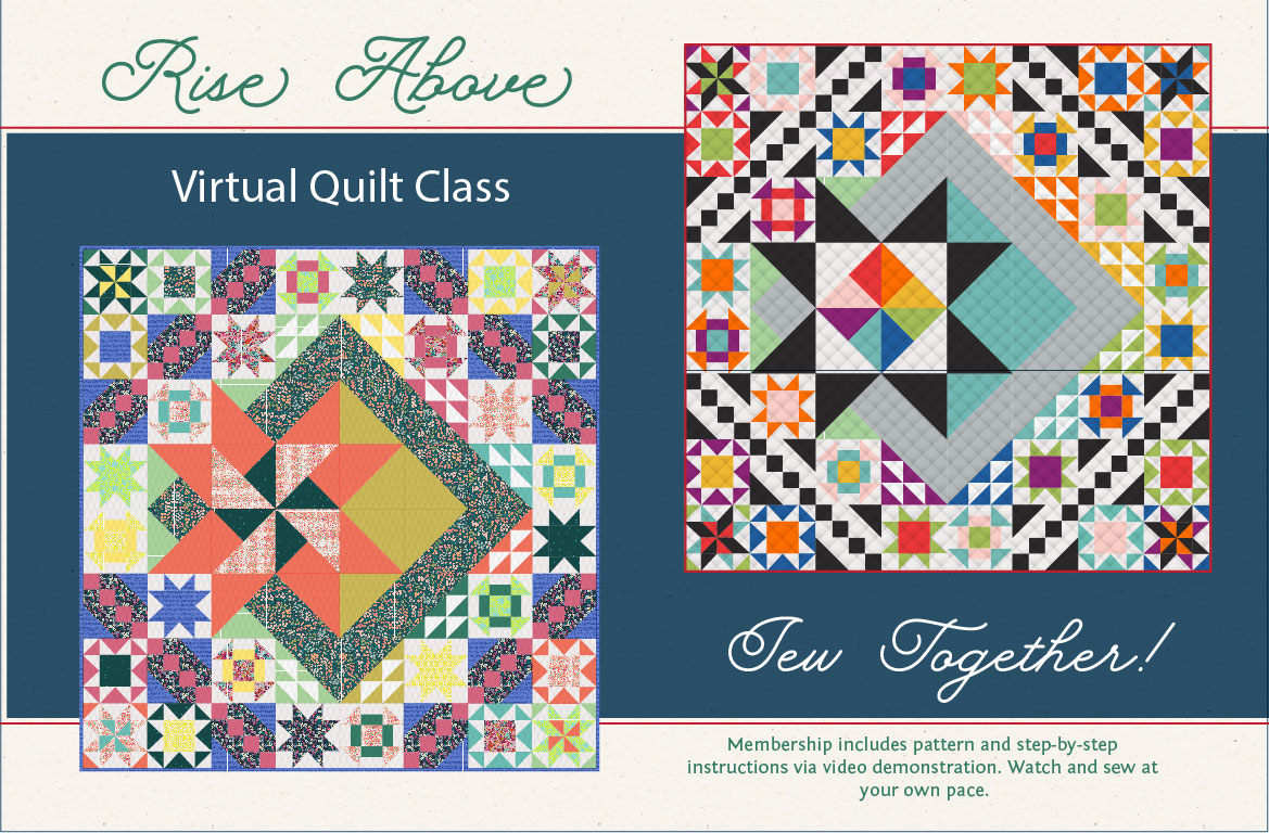 Rise Above quilt pattern virtual quilting class and tutorial